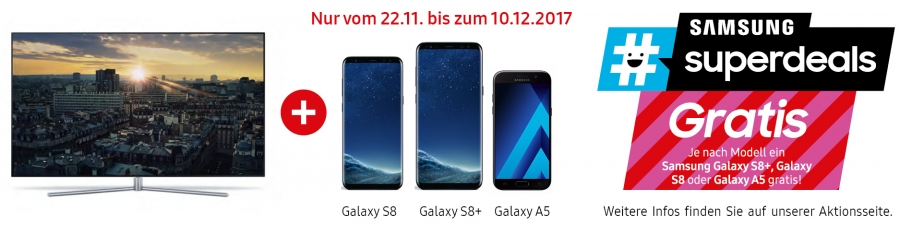 Samsung #superdeals TV Aktion: Gratis Galaxy S8+, S8 oder A5