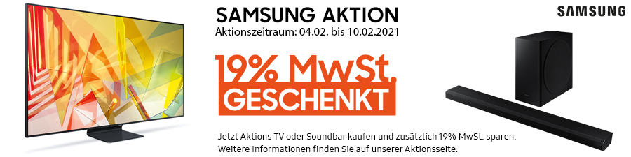19% MwSt. Aktion auf Samsung QLED TVs und Soundbars